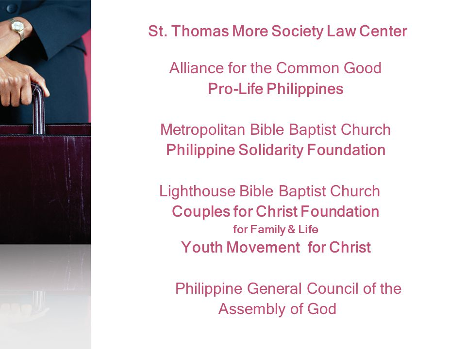 St. Thomas More Society Law Center Alliance for the Common Good Pro-Life Philippines Metropolitan Bible Baptist Church Philippine Solidarity Foundatio