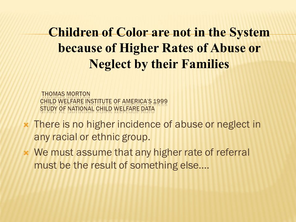 Findings from National Research  Children of color are more likely to be placed with kin.