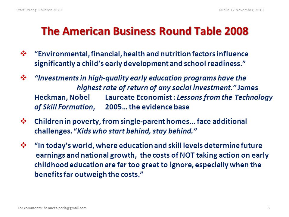 "Start Strong: Children 2020 Dublin 17 November, 2010 The American Business Round Table 2008   ""Environmental, financial, health and nutrition factor"