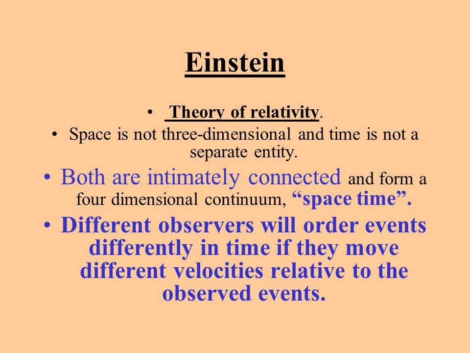 Einstein Theory of relativity. Space is not three-dimensional and time is not a separate entity. Both are intimately connected and form a four dimensi