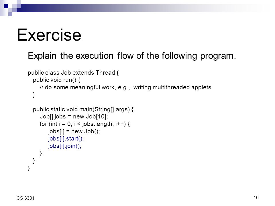 16 CS 3331 Exercise Explain the execution flow of the following program.