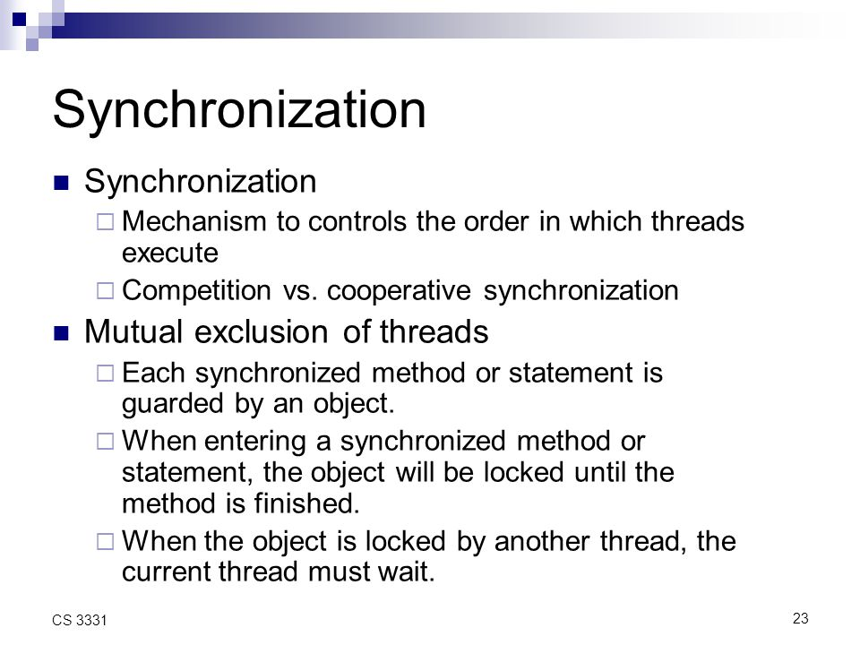 23 CS 3331 Synchronization  Mechanism to controls the order in which threads execute  Competition vs.