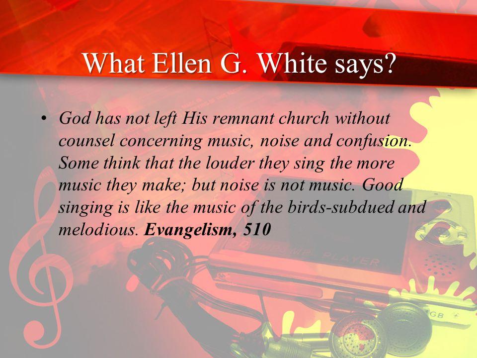 What Ellen G. White says.