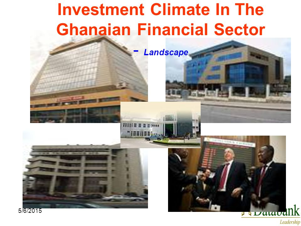 5/6/2015 Investment Climate In The Ghanaian Financial Sector - Landscape