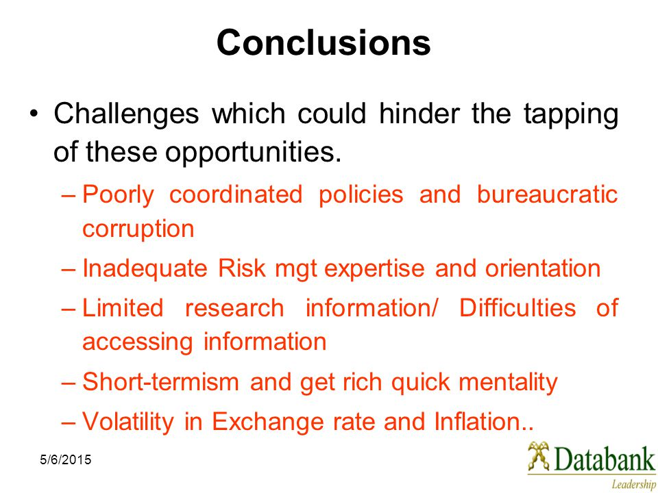 5/6/2015 Conclusions Challenges which could hinder the tapping of these opportunities.