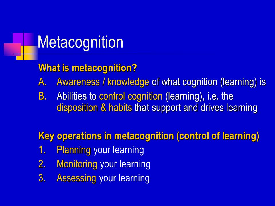 Metacognition What is metacognition.