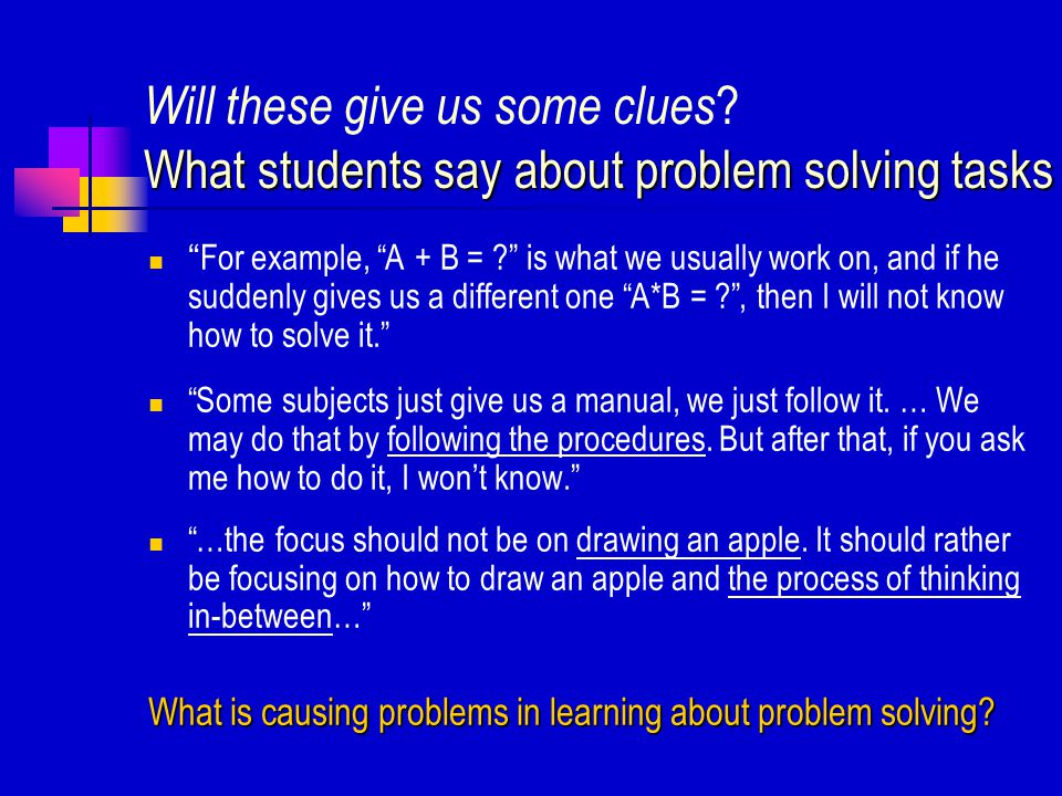 What students say about problem solving tasks Will these give us some clues .
