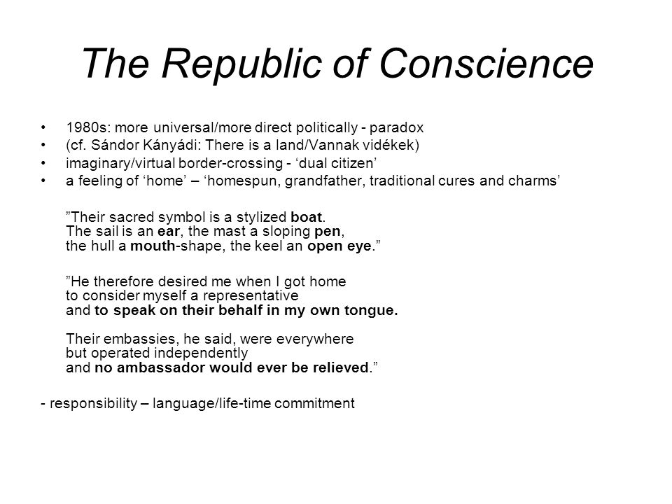 The Republic of Conscience 1980s: more universal/more direct politically - paradox (cf.
