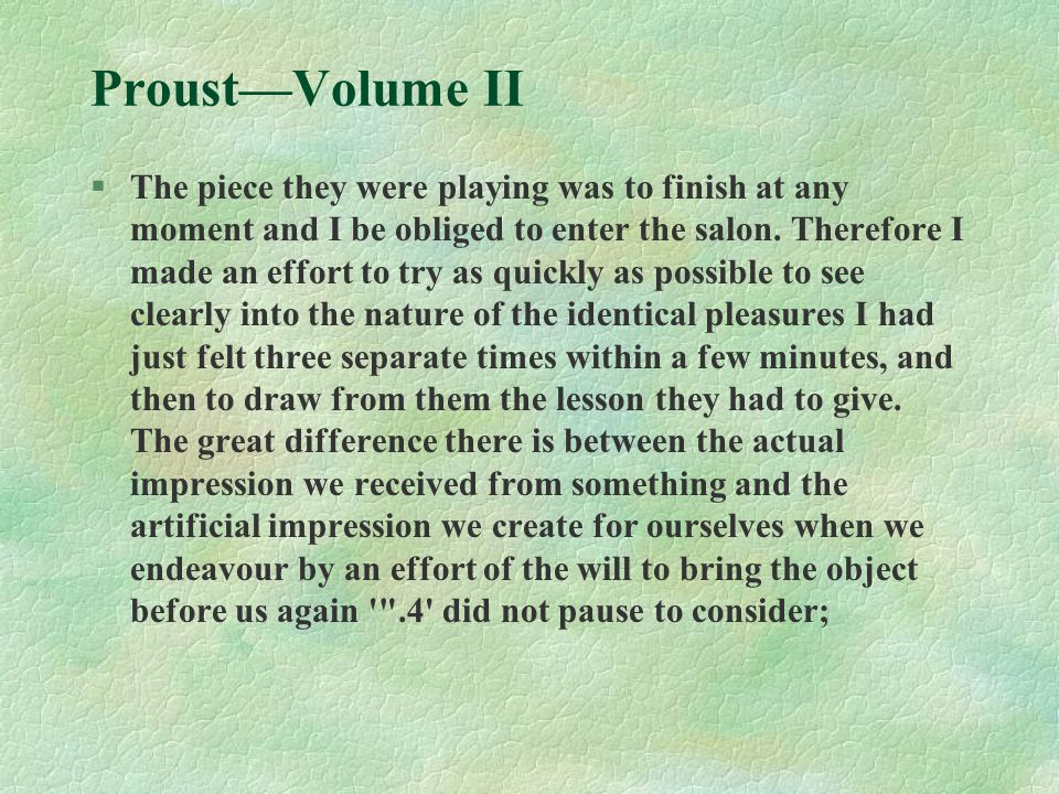 Proust—Volume II §The piece they were playing was to finish at any moment and I be obliged to enter the salon.