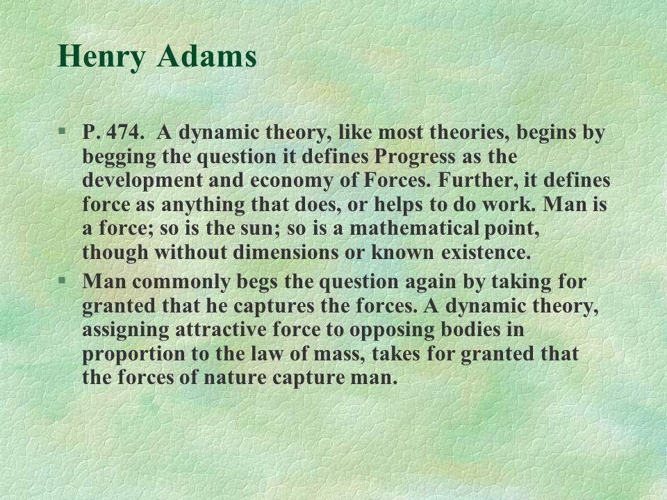 Henry Adams §P. 474.