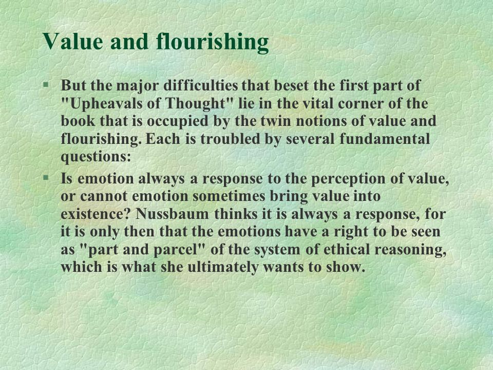 Value and flourishing §But the major difficulties that beset the first part of