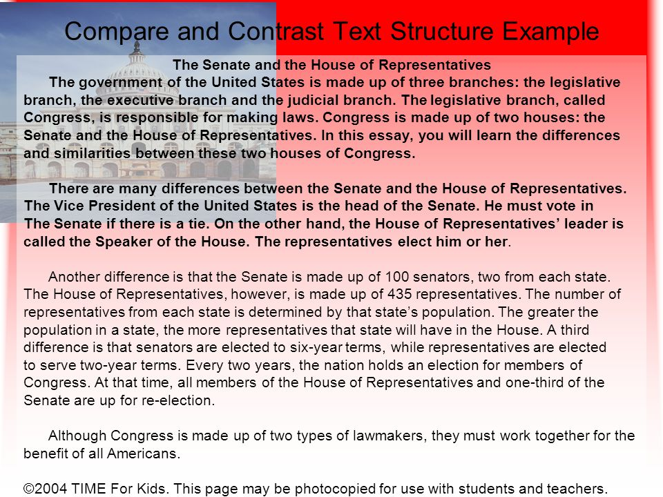 Compare and Contrast Text Structure Example The Senate and the House of Representatives The government of the United States is made up of three branch
