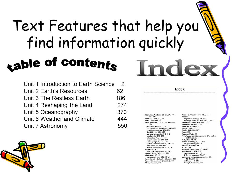 Text Features that help you find information quickly Unit 1 Introduction to Earth Science 2 Unit 2 Earth's Resources 62 Unit 3 The Restless Earth 186