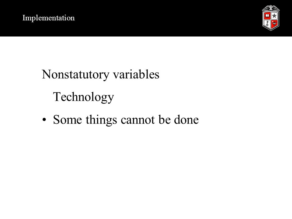 Implementation Nonstatutory variables Technology Some things cannot be done
