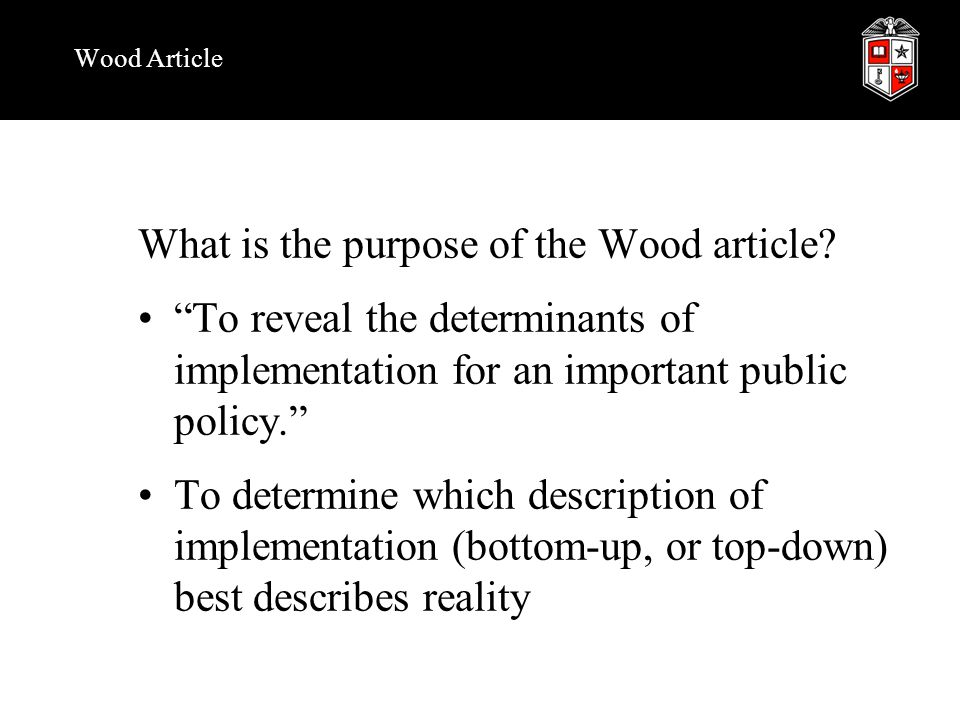 Wood Article What is the purpose of the Wood article.