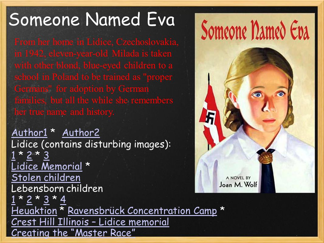 Someone Named Eva Author1Author1 * Author2 Author2 Lidice (contains disturbing images): 1 * 2 * 3 Lidice Memorial * 123 Lidice Memorial Stolen childre