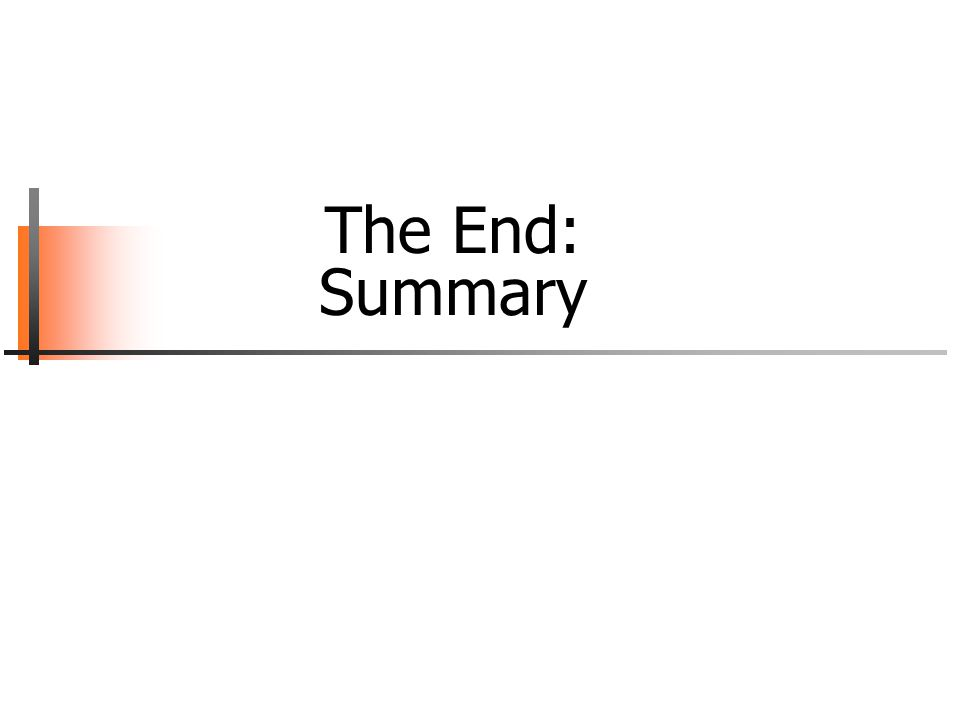 The End: Summary