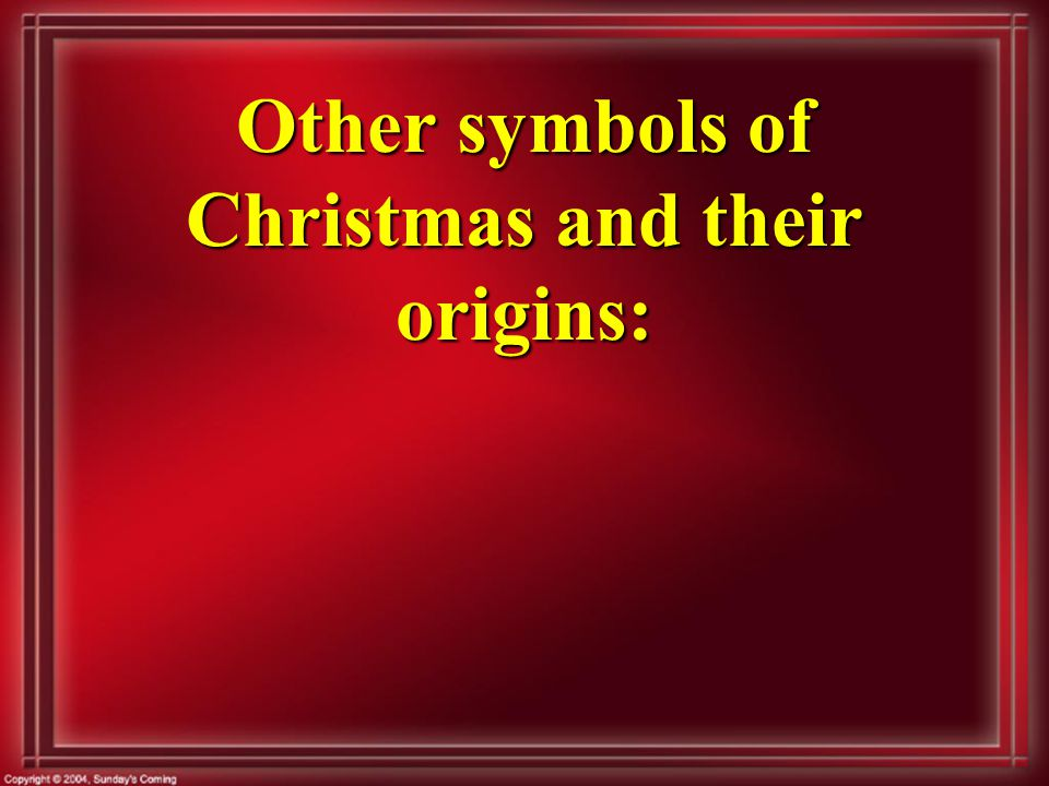 Other symbols of Christmas and their origins: