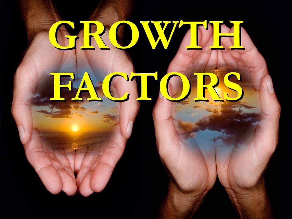 GROWTH FACTORS GROWTH FACTORS