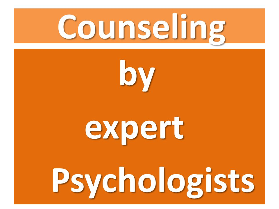 Counseling by expert expert Psychologists Psychologists