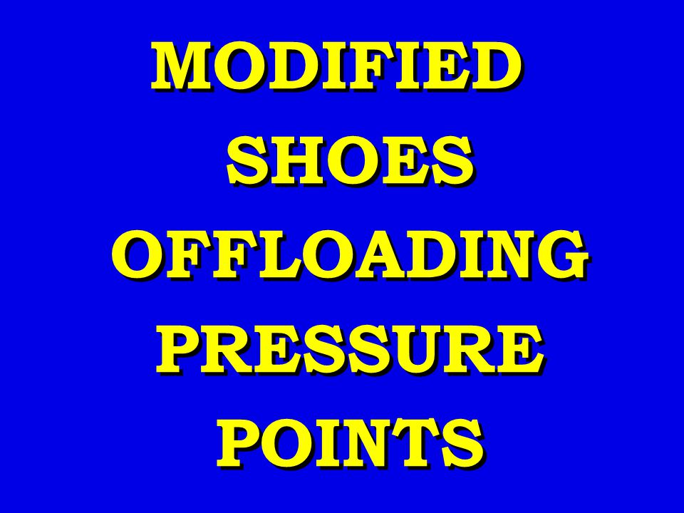 MODIFIED SHOES OFFLOADING PRESSURE POINTS