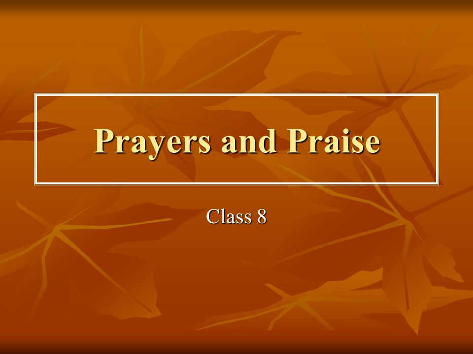 Prayers and Praise Class 8