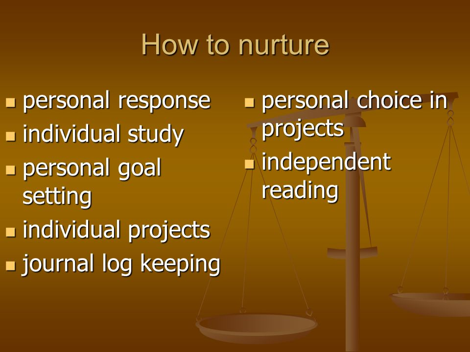 How to nurture personal response personal response individual study individual study personal goal setting personal goal setting individual projects i