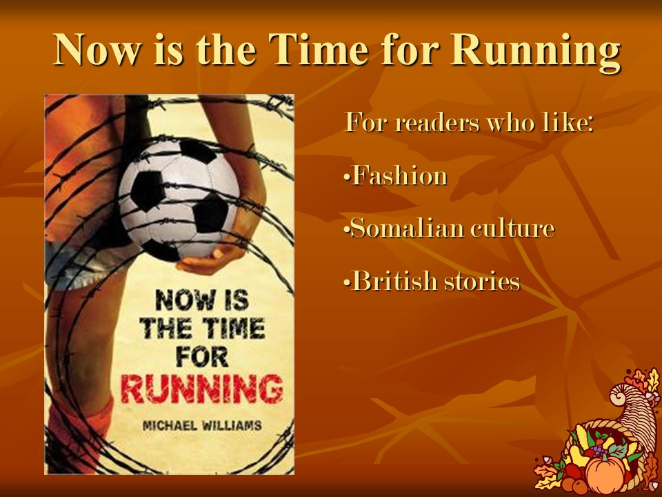 Now is the Time for Running For readers who like: FashionFashion Somalian cultureSomalian culture British storiesBritish stories