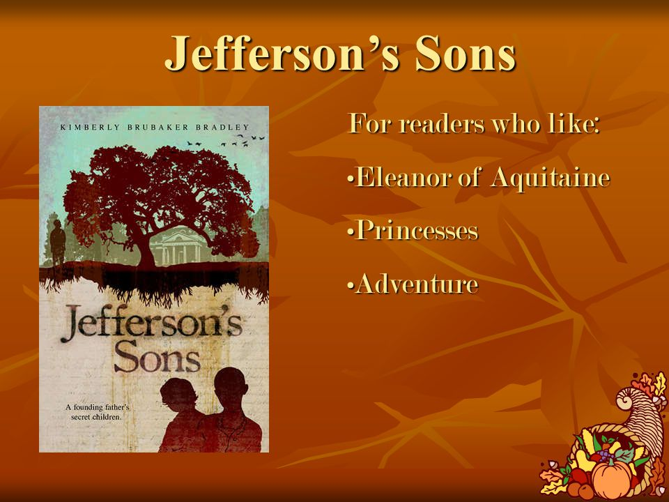 Jefferson's Sons For readers who like: Eleanor of AquitaineEleanor of Aquitaine PrincessesPrincesses AdventureAdventure