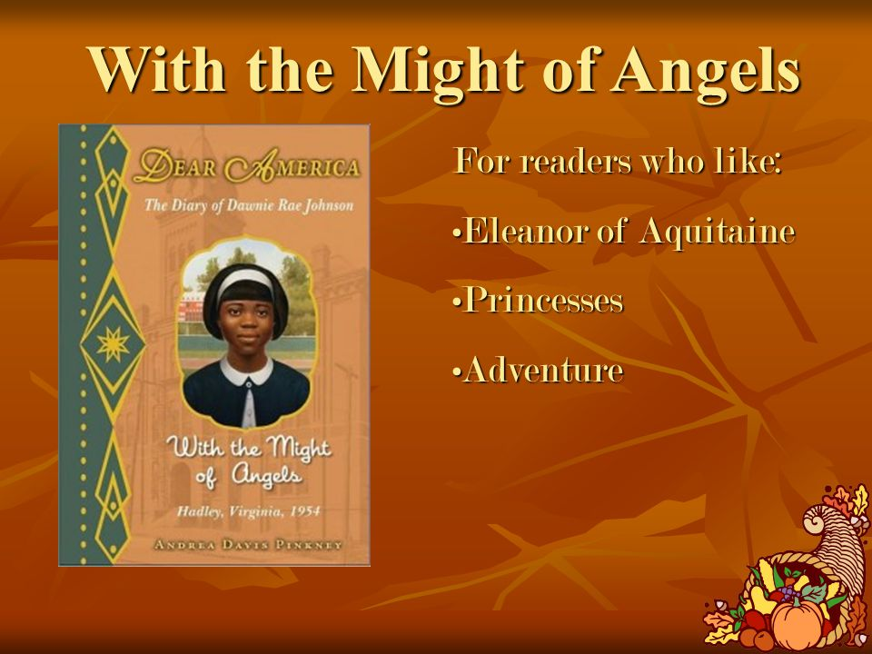 With the Might of Angels For readers who like: Eleanor of AquitaineEleanor of Aquitaine PrincessesPrincesses AdventureAdventure