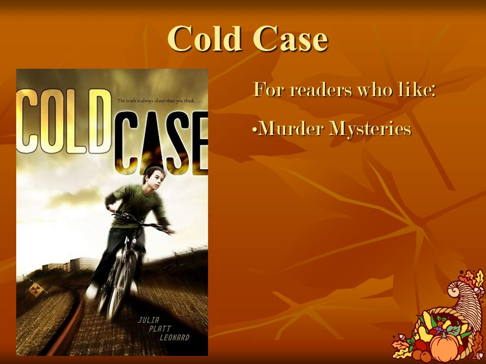 Cold Case For readers who like: Murder MysteriesMurder Mysteries