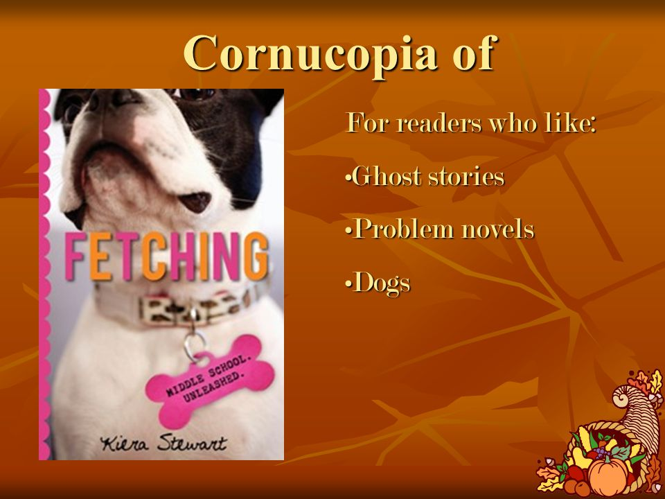 Cornucopia of For readers who like: Ghost storiesGhost stories Problem novelsProblem novels DogsDogs