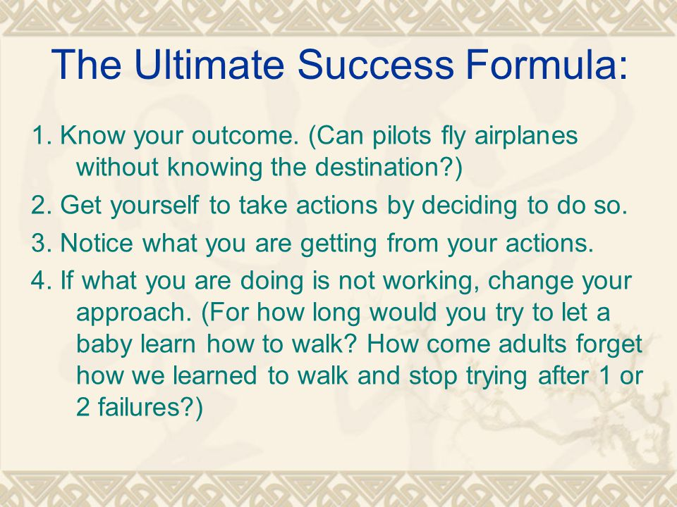 1. Know your outcome. (Can pilots fly airplanes without knowing the destination ) 2.