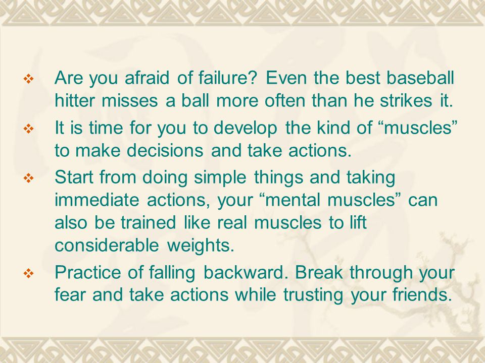  Are you afraid of failure.