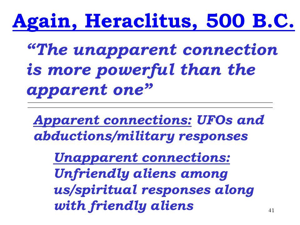 41 Again, Heraclitus, 500 B.C.