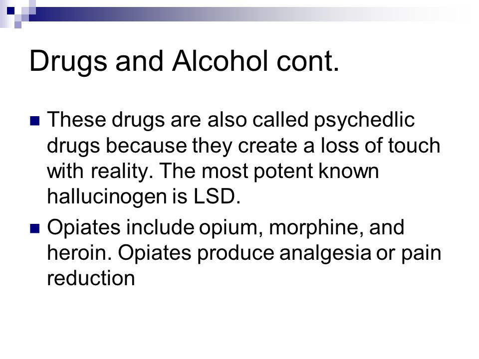 Drugs and Alcohol cont.