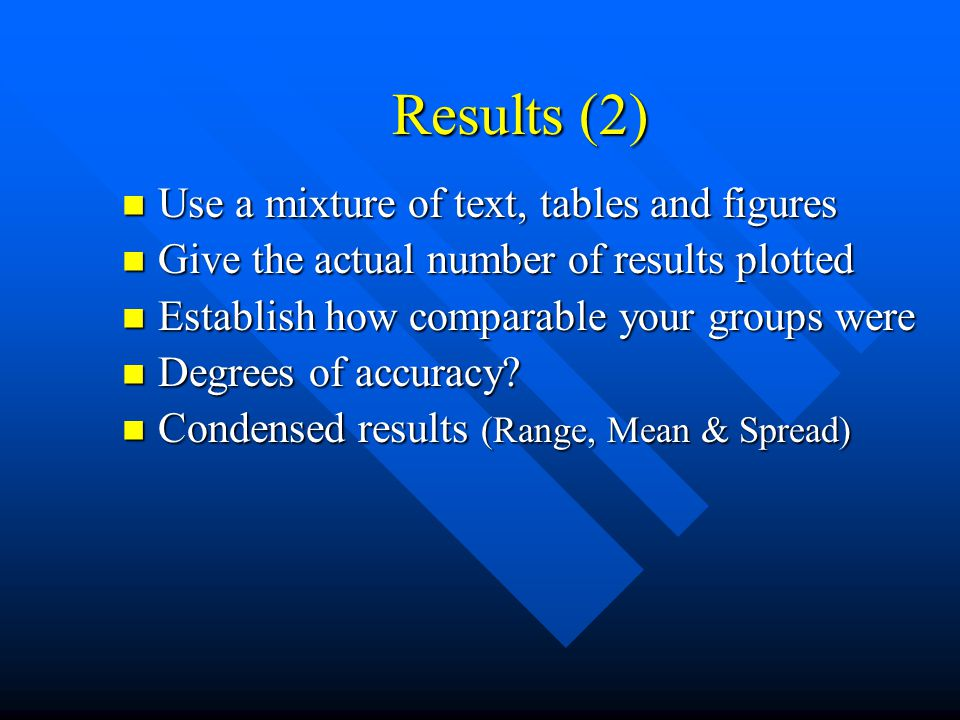 Results Results section - two key features Results section - two key features 1)Overall description of major findings 2)Clear and concise data