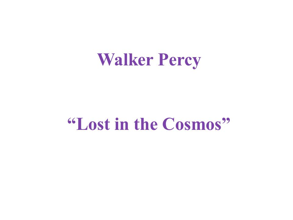 Walker Percy Lost in the Cosmos