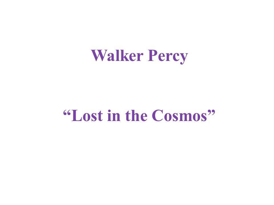 "Walker Percy ""Lost in the Cosmos"""