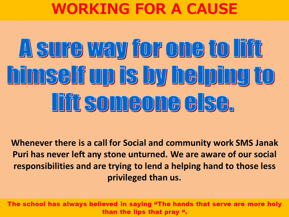 WORKING FOR A CAUSE Whenever there is a call for Social and community work SMS Janak Puri has never left any stone unturned.