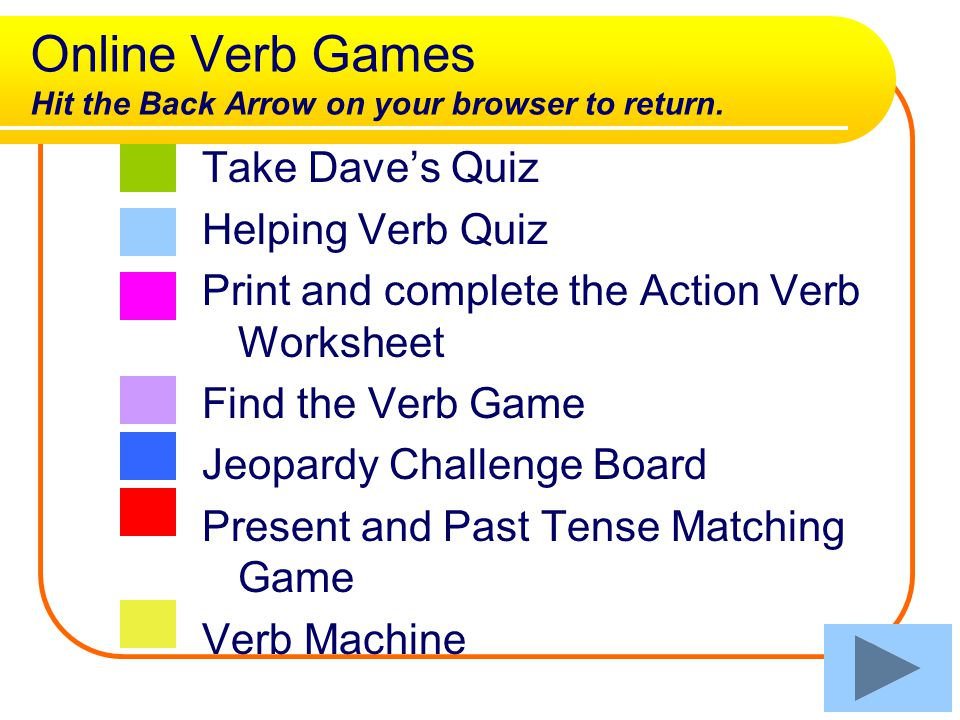 Helping Verbs A sentence may contain up to three helping verbs to the main verb.