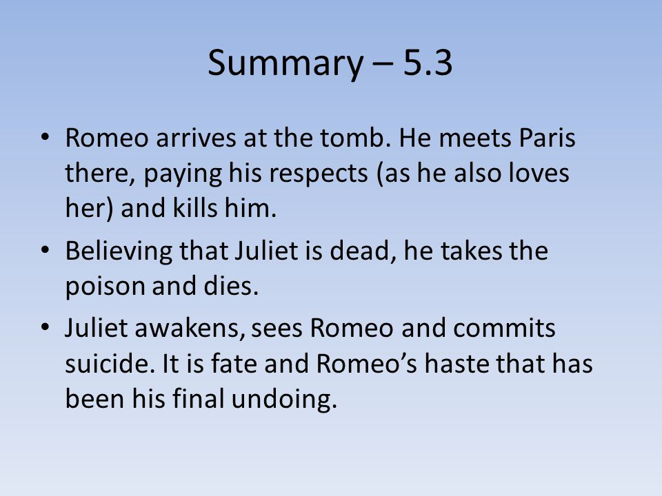 Summary – 5.3 Romeo arrives at the tomb.
