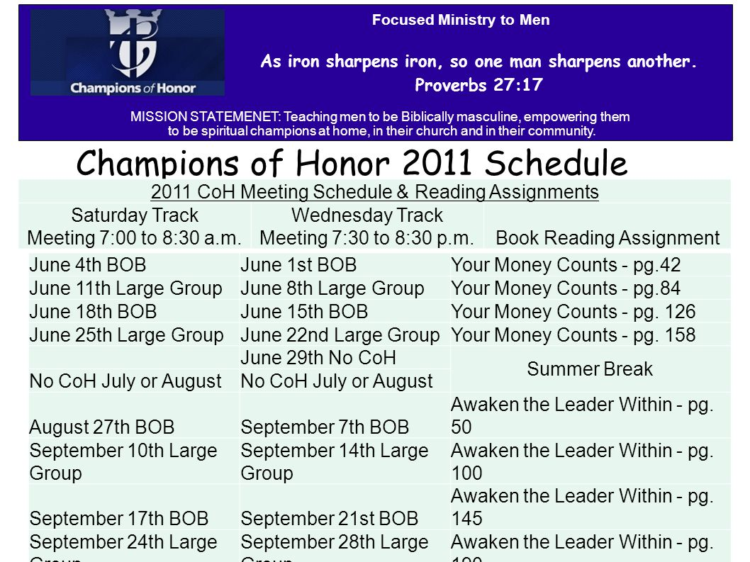 Champions of Honor 2011 Schedule As iron sharpens iron, so one man sharpens another.