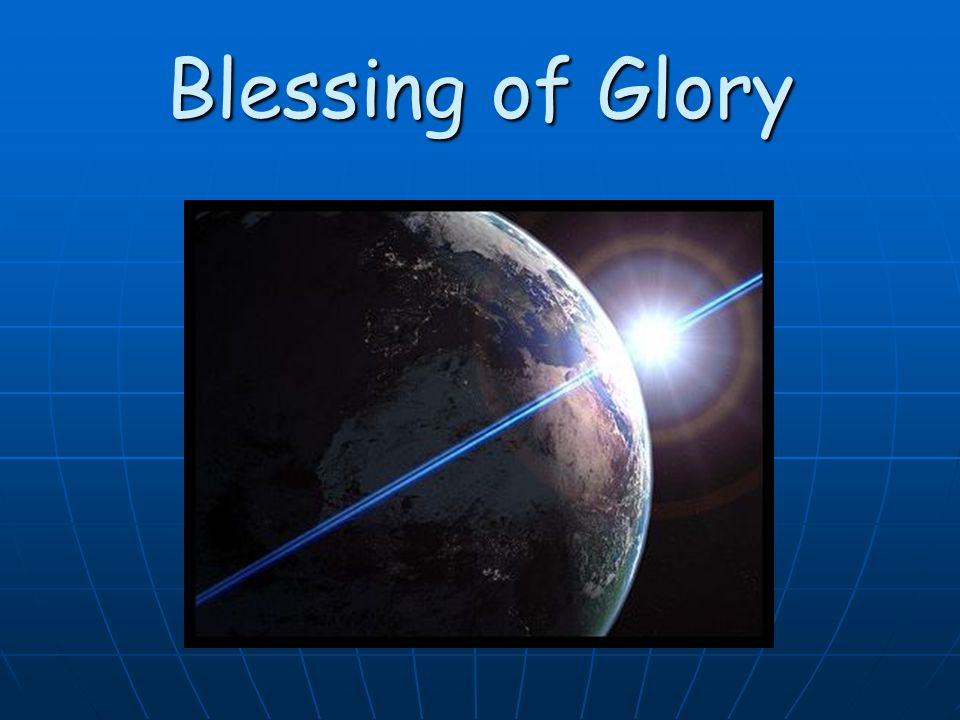 Blessing of Glory