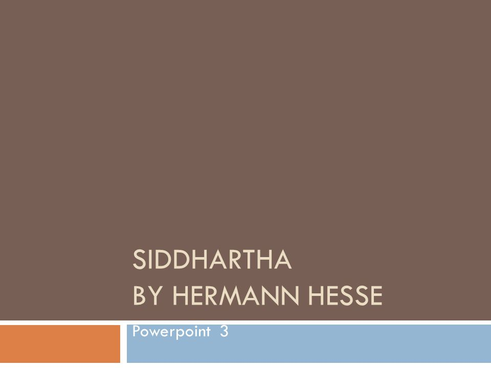 SIDDHARTHA BY HERMANN HESSE Powerpoint 3