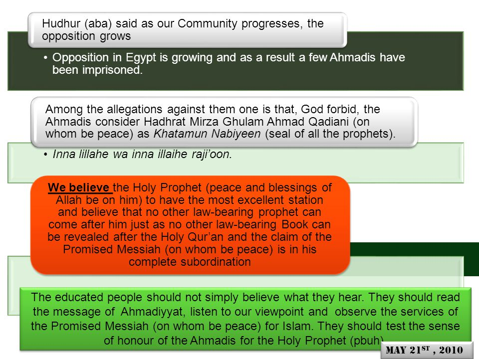 o Opposition in Egypt is growing and as a result a few Ahmadis have been imprisoned.