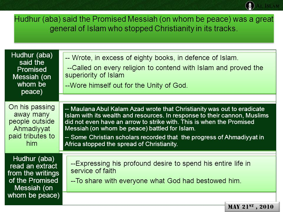 Hudhur (aba) said the Promised Messiah (on whom be peace) was a great general of Islam who stopped Christianity in its tracks.