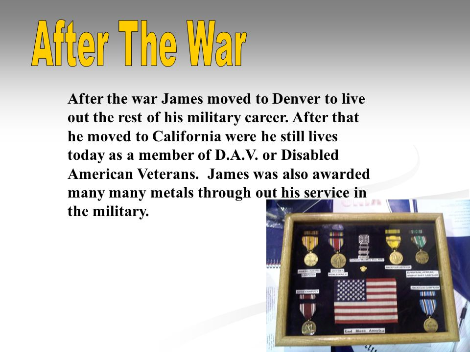 After the war James moved to Denver to live out the rest of his military career.