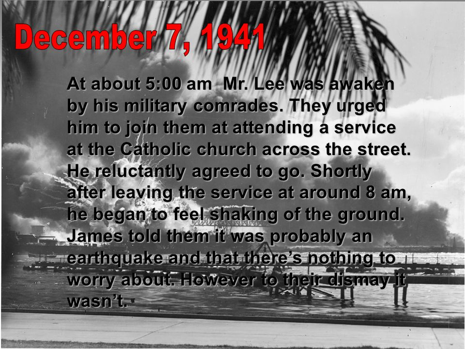 At about 5:00 am Mr. Lee was awaken by his military comrades.