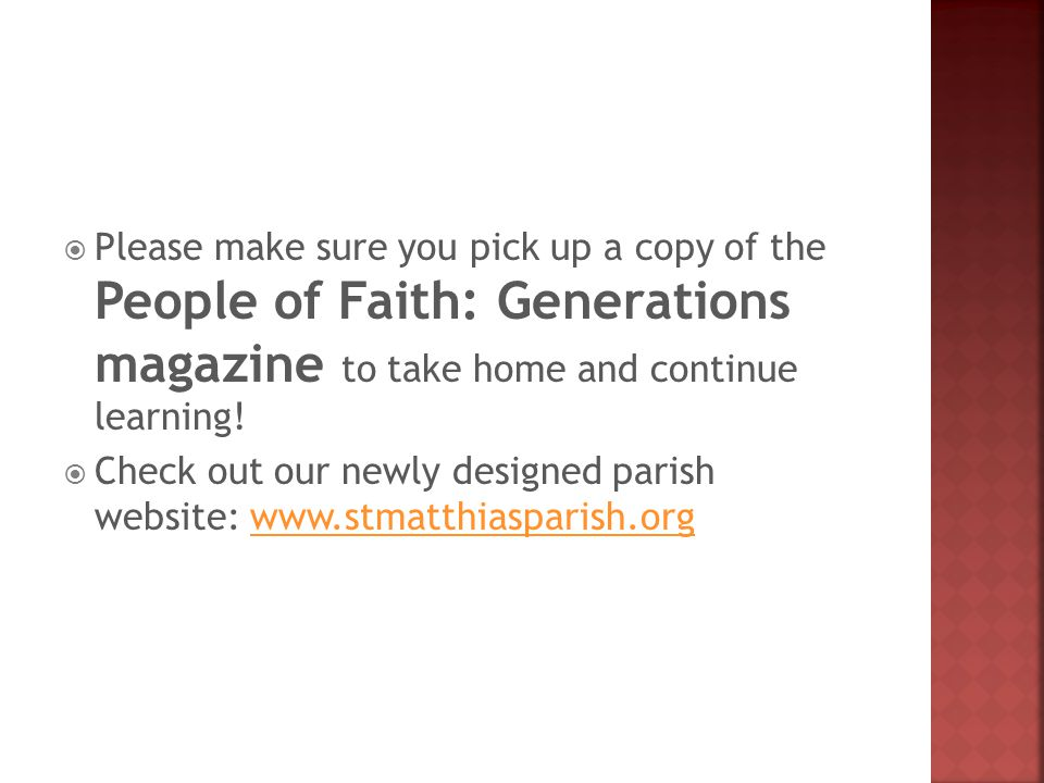  Please make sure you pick up a copy of the People of Faith: Generations magazine to take home and continue learning!  Check out our newly designed